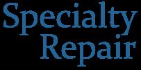 Specialty Repair